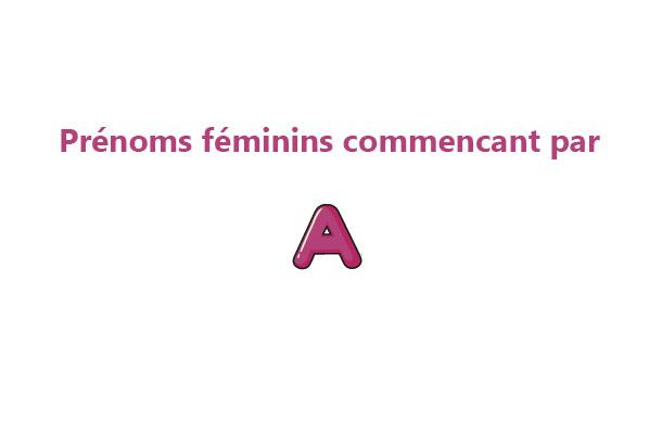 prenoms filles commencant par la lettre a