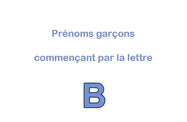 Prenoms garcons lettre B